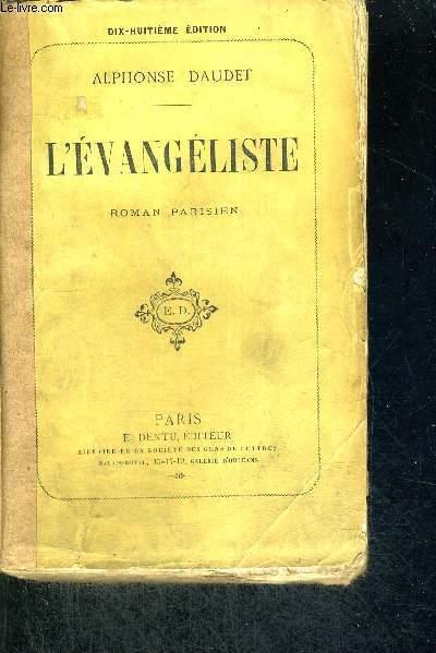 L'EVANGELISTE - ROMAN PARISIEN - 18 E EDITION