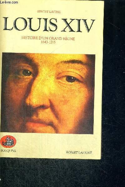 LOUIS XI - HISTOIRE D'UN GRAND REGNE - 1643-1715