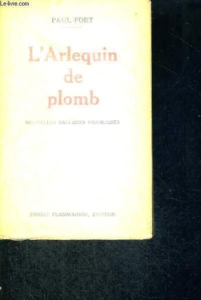 L'ARLEQUIN DE PLOMB - NOUVELLES BALLADES FRANCAISES