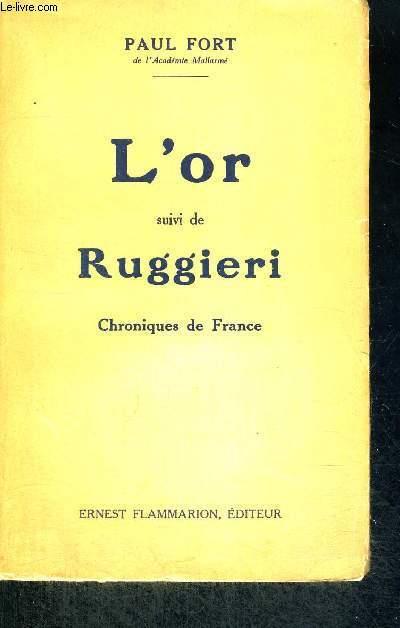 L'OR - SUIVI DE RUGGIERI - CHRONIQUES DE FRANCE