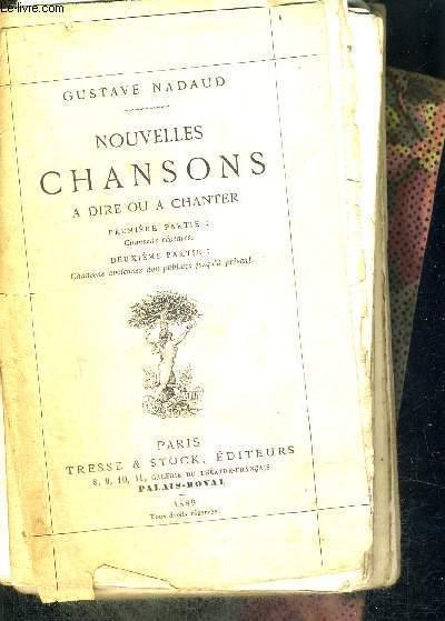 NOUVELLES CHANSONS - A DIRE OU A CHANTER - 1ERE PARTIE : CHANSON RECENTE - 2EME PARTIE : CHANSONS ANCIENNES NON PUBLIEES JUSQU'A PRESENT