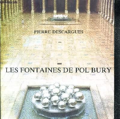 LES FONTAINES DE POL BURY - CATALOGUE D'EXPOSITION + ENVOI DE POL BURY