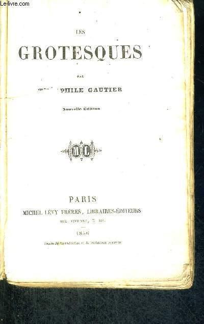LES GROTESQUES - NOUVELLE EDITION