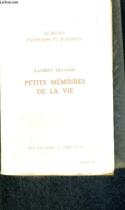 PETITS MEMOIRES DE LA VIE - MEMOIRES D'ECRIVAINS ET D'ARTISTES