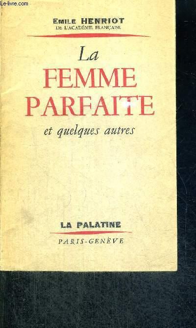 LA FEMME PARFAITE - ET QUELQUES AUTRES