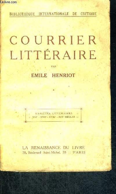 COURRIER LITTERAIRE - VARIETES LITTERAIRES - XVI E - XVII E - XVIII E - XIX E SIECLES