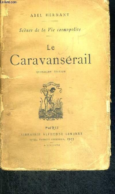 LE CARAVANSERAIL -  15 E EDITION - SCENES DE LA VIE COSMOPOLITE