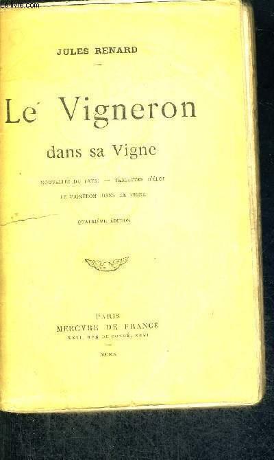 LE VIGNERON DANS SA VIGNE - NOUVELLES DU PAYS - TABLETTES D'ELOI - LE VIGNERON DANS SA VIGNE - 4EME EDITION