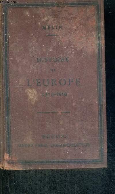 HISTOIRE DE L'EUROPE ET DE LA FRANCE - DEPUIS 1270 JUSQU'EN 1610