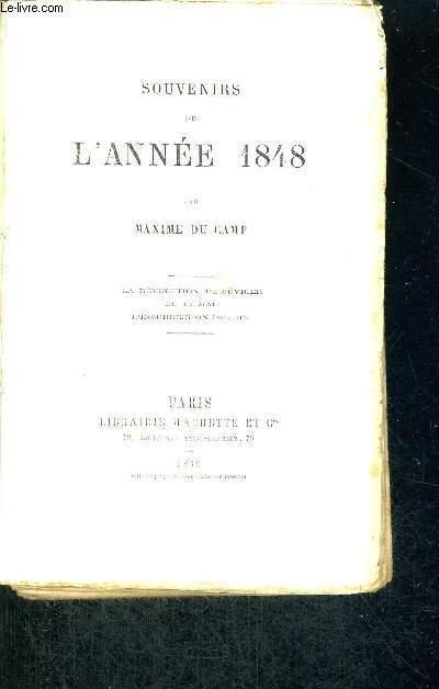 SOUVENIRS DE L'ANNEE 1848 - LA REVOLUTION DE FEVRIER - LE 15 MAI - L'INSURRECTION DE JUIN