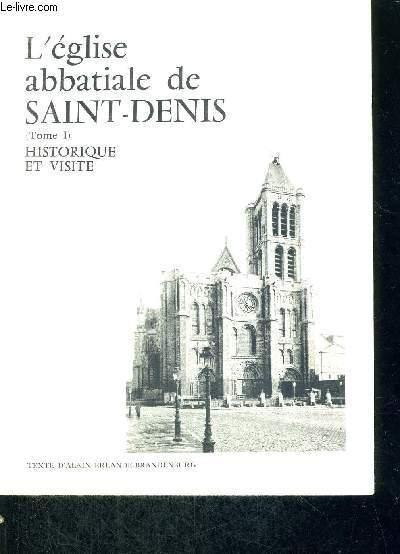 L'EGLISE ABBATIALE DE SAINT-DENIS - 2 VOLUMES - TOMES 1 ET 2 - HISTORIQUE ET VISITE - LES TOMBEAUX ROYAUX
