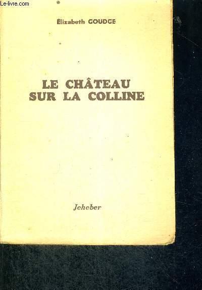 LE CHATEAU SUR LA COLLINE