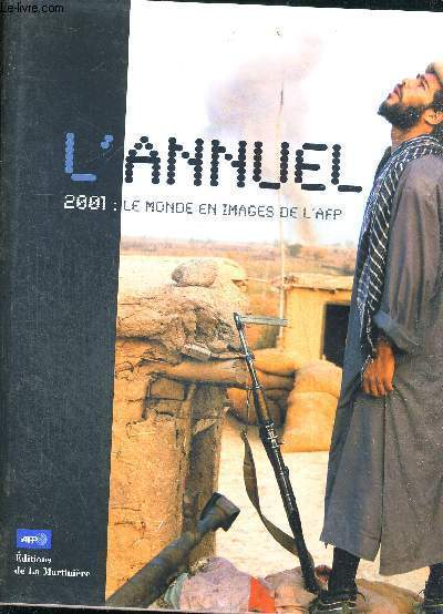 L'ANNUEL - 2001 : LE MONDE EN IMAGES DE L'AFP