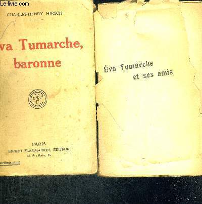 EVA TUMARCHE, BARONNE - EVA TUMARCHE ET SES AMIS - 2 VOLUMES