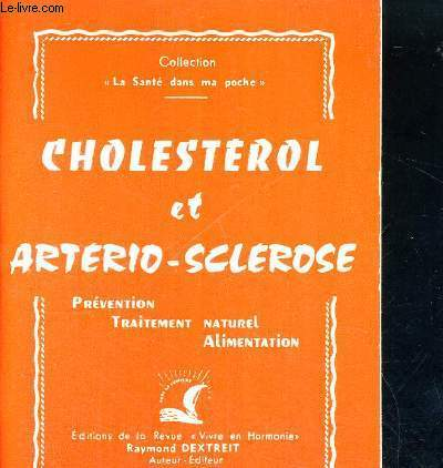 CHOLESTEROL ET ARTERIO-SCLEROSE - PREVENTION-UTRAITEMENT NATUREL - ALIMENTATION - 85E MILLE