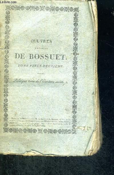 OEUVRES CHOISIES DE BOSSUET -EVEQUE DE MEAUX - REVUES SUR LES MANUSCRITS ORIGINAUX - TOME 22