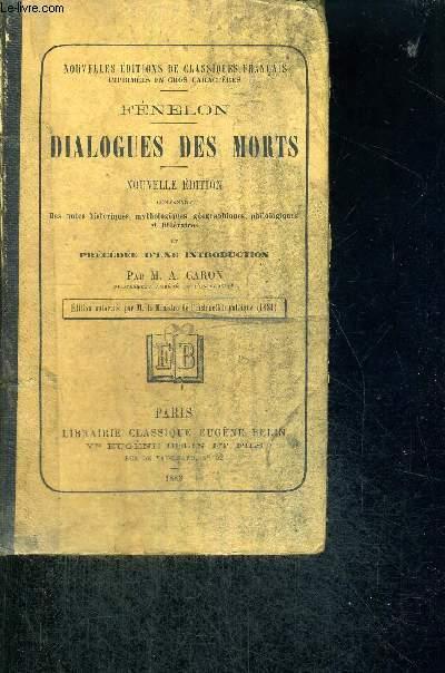 DIALOGUES DES MORTS - NOUVELLE EDITION - CONTENANT DES NOTES HISTORIQUES, MYTHOLOGIQUES, GEOGRAPHIQUES, PHILOLOGIQUES ET LITTERAIRES