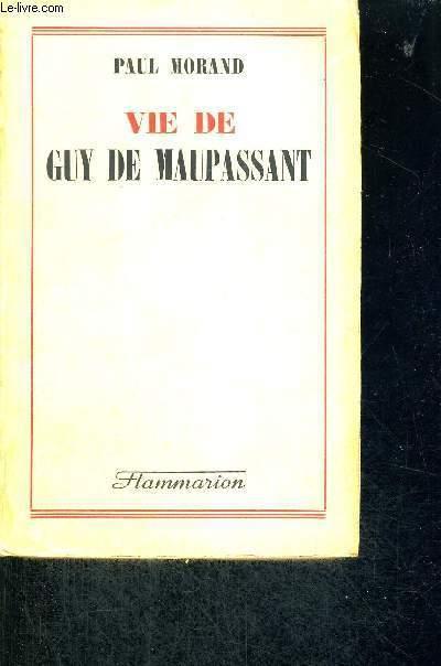 VIE DE GUY MAUPASSANT