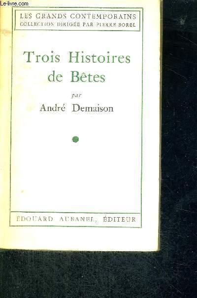 TROIS HISTOIRES DE BETES