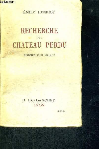 RECHERCHE D'UN CHATEAU PERDU - HISTOIRE D'UN VILLAGE