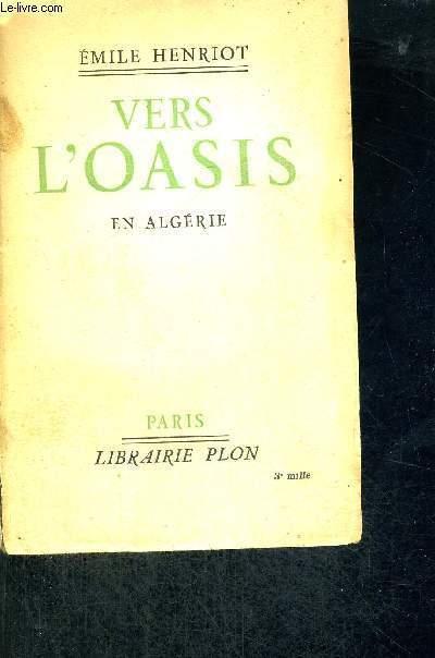 VERS L'OASIS - EN ALGERIE