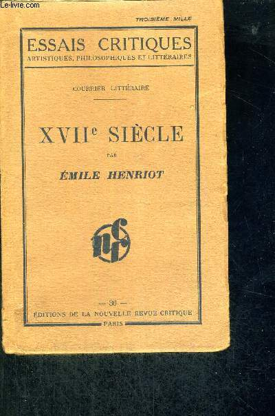XVII E SIECLE - COURRIER LITTERAIRE - ESSAIS CRITIQUES