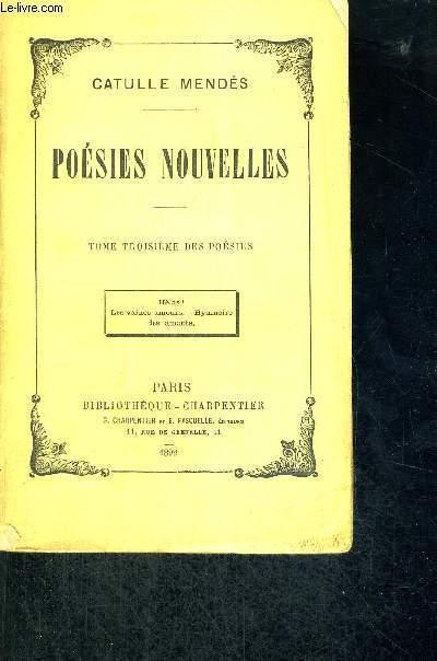 POESIES NOUVELLES - TOME 3 DES POESIES - HELAS - LES VAINES AMOURS - HYMNAIRE DES AMANTS
