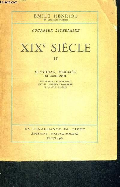XIX E SIECLE - TOME 2 - COURRIER LITTERAIRE - STENDHAL, MERIMEE ET LEURS AMIS - DELACROIX- JACQUEMONT- CUVIER - CARREL - LATOUCHE - PHILARETE CHASLES