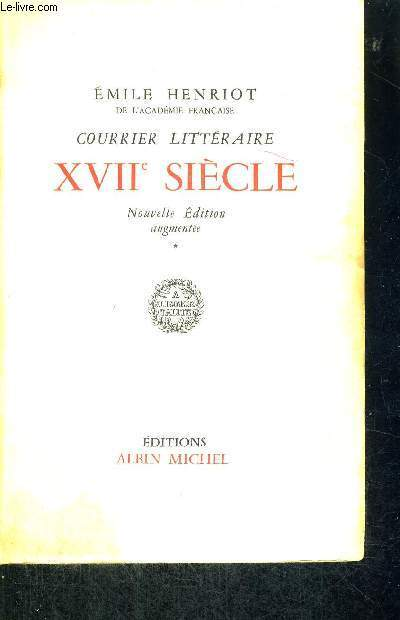 COURRIER LITTERAIRE - XVII E SIECLE - NOUVELLE EDITION AUGMENTEE