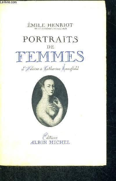 PORTRAITS DE FEMMES - D'HELOISE A KATHERINE MANSFIELD