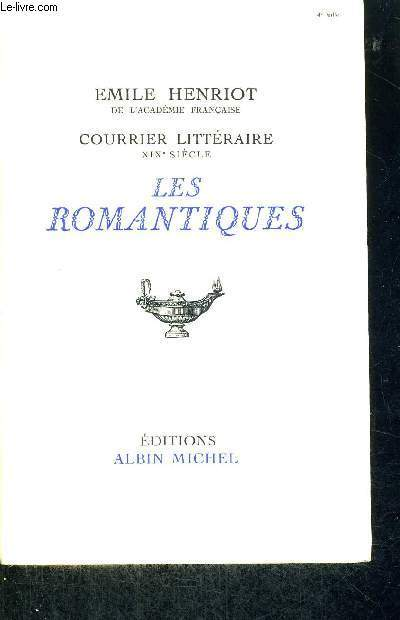 LES ROMANTIQUES - COURRIER LITTERAIRE - XIX E SIECLE