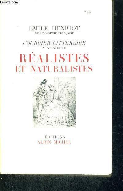REALISTES ET NATURALISTES - COURRIER LITTERAIRE - XIX E SIECLE