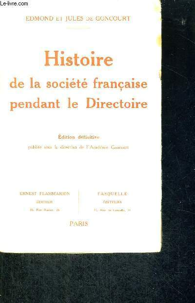 HISTOIRE DE LA SOCIETE FRANCAISE PENDANT LE DIRECTOIRE - EDITION DEFINITIVE