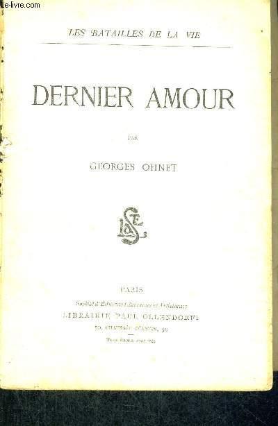 DERNIER AMOUR - LES BATAILLES DE LA VIE