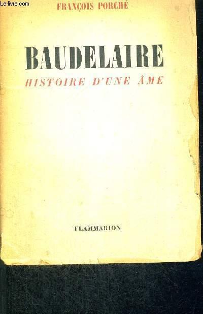 BAUDELAIRE - HISTOIRE D'UNE AME