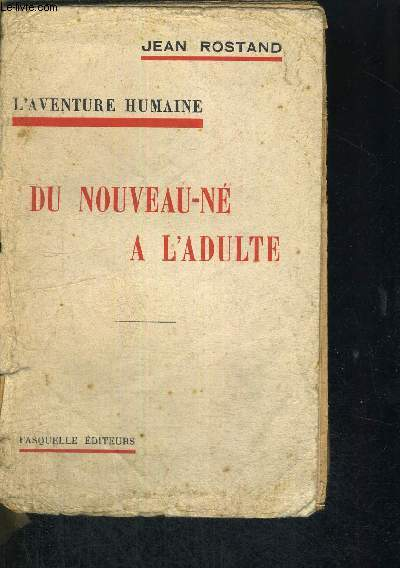 L'AVENTURE HUMAINE - DU NOUVEAU-NE A L'ADULTE