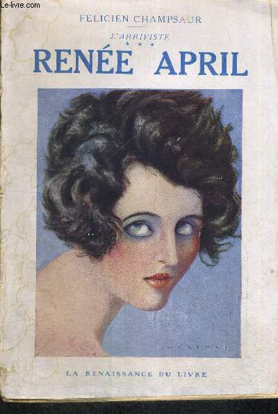 RENEE APRIL - L'ARRIVISTE - TOME 3
