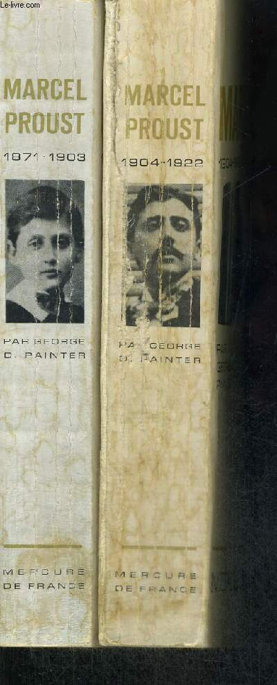 MARCEL PROUST - 2 VOLUMES 1871-1903 : LES ANNEES DE JEUNESSE - 1904-1922 : LES ANNEES DE MATURITE.