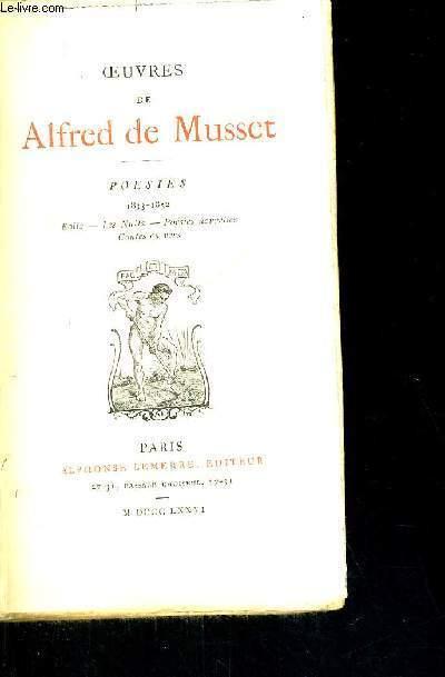 OEUVRES DE ALFRED DE MUSSET - POESIES - 1833-1852 - ROLLA - LES NUITS - POESIES NOUVELLES - CONTES EN VERS