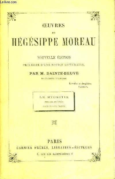 OEUVRES DE HEGESIPPE MOREAU - LE MYOSOTIS - POESIES DIVERSES - CONTES EN PROSE