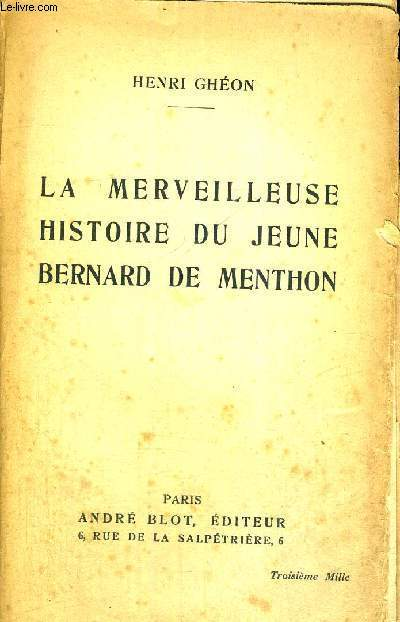 LA MERVEILLEUSE HISTOIRE DU JEUNE - BERNARD DE MENTHON