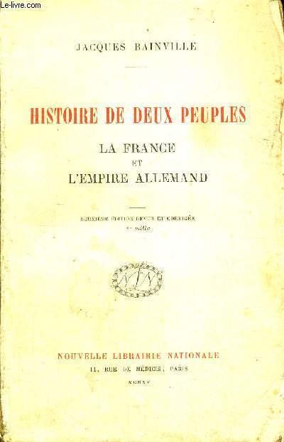 HISTOIRE DE DEUX PEUPLES - LA FRANCE ET L'EMPIRE ALLEMAND - 2EME EDITION