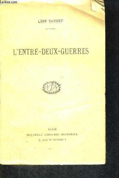 L'ENTRE DEUX-GUERRES - SOUVENIRS DES MILIEUX LITTERAIRES, POLITIQUES ARTISTIQUES ET MEDIACUX - DE 1880 A 1905 - TROISIEME SERIE