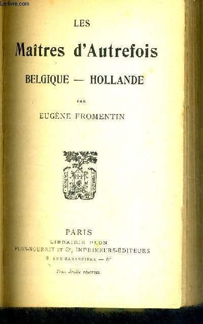LES MAITRES D'AUTREFOIS - BELGIQUE - HOLLANDE