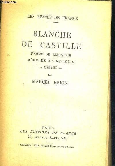 BLANCHE DE CASTILLE - FEMME DE LOUIS VIII - MERE DE SAINT-LOUIS - 1188-1252 - LES REINES DE FRANCE