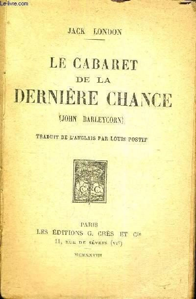 LE CABARET DE LA DERNIERE CHANCE - john barleycorn