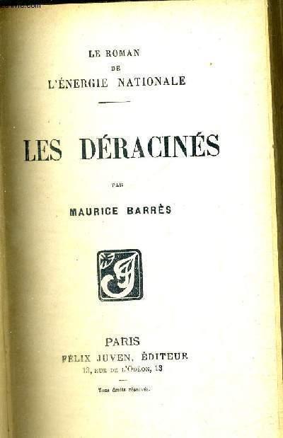 Les déracinés. le roman de l'énergie nationale. - F. Juven.