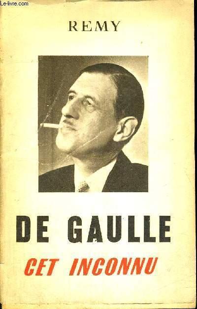 DE GAULLE - CET INCONNU