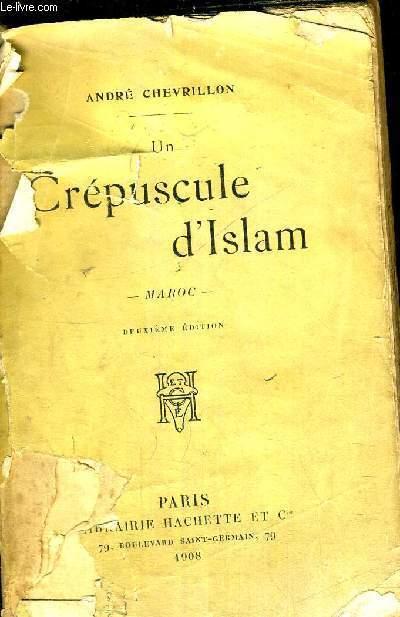 UN CREPUSCULE D'ISLAM - MAROC - 2EME EDITION