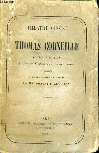 THEATRE CHOISI DE THOMAS CORNEILLE - NOUVELLE EDITION